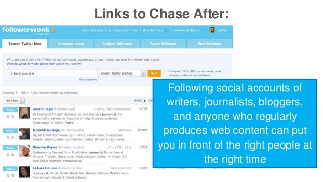 Links to Chase After:  Following social accounts of  writers, journalists, bloggers,  and anyone who regularly  produces w...