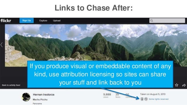 Links to Chase After:  If you produce visual or embeddable content of any  kind, use attribution licensing so sites can sh...
