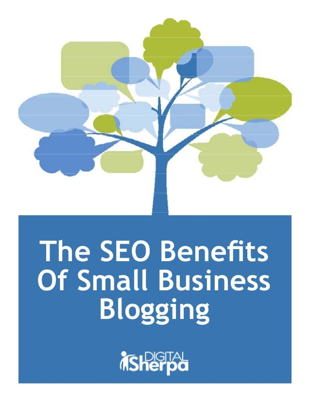The SEO BenefitsOf Small BusinessBlogging