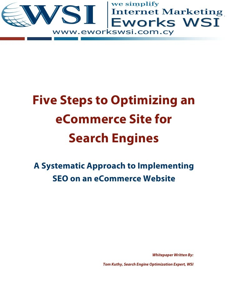 Five Steps to Optimizing an    eCommerce Site for      Search EnginesA Systematic Approach to Implementing    SEO on an eC...