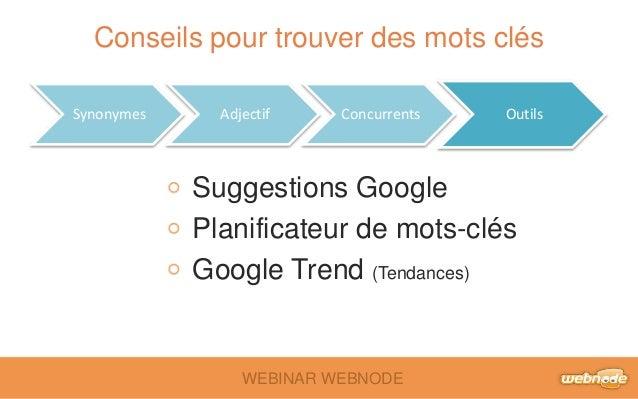 Conseils pour trouver des mots clés  Synonymes Adjectif Concurrents Outils  Suggestions Google  Planificateur de mots-clés...