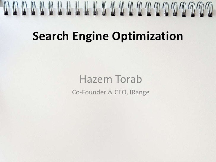 Search Engine Optimization        Hazem Torab      Co-Founder & CEO, IRange