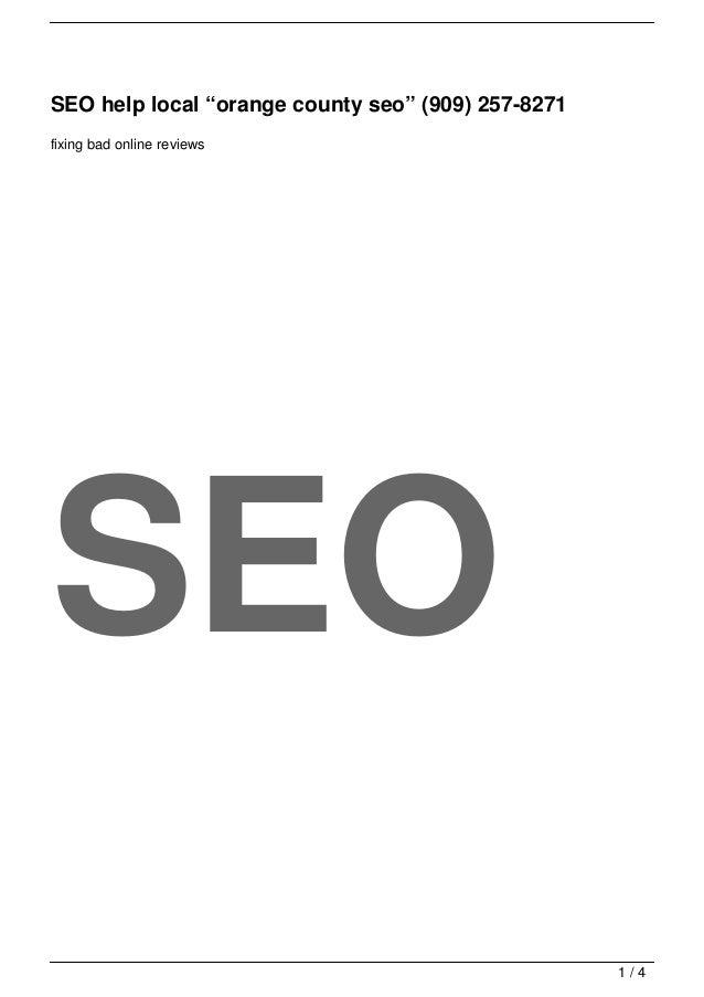 "SEO help local ""orange county seo"" (909) 257-8271fixing bad online reviewsSEO                                             ..."