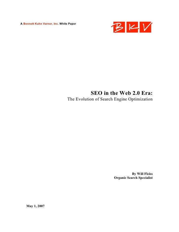 A Bennett Kuhn Varner, Inc. White Paper                                           SEO in the Web 2.0 Era:                 ...