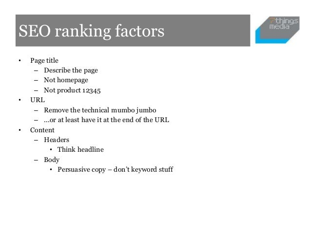 SEO ranking factors•   Page title     – Describe the page     – Not homepage     – Not product 12345•   URL     – Remove t...