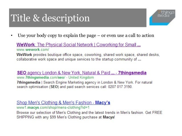 Title & description•   Use your body copy to explain the page – or even use a call to action