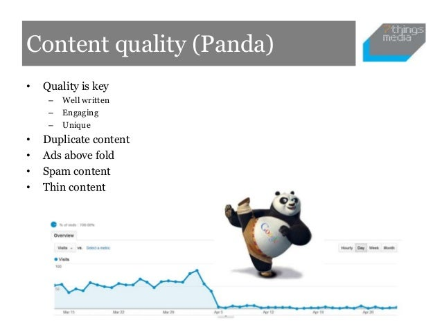 Content quality (Panda)•   Quality is key     –   Well written     –   Engaging     –   Unique•   Duplicate content•   Ads...