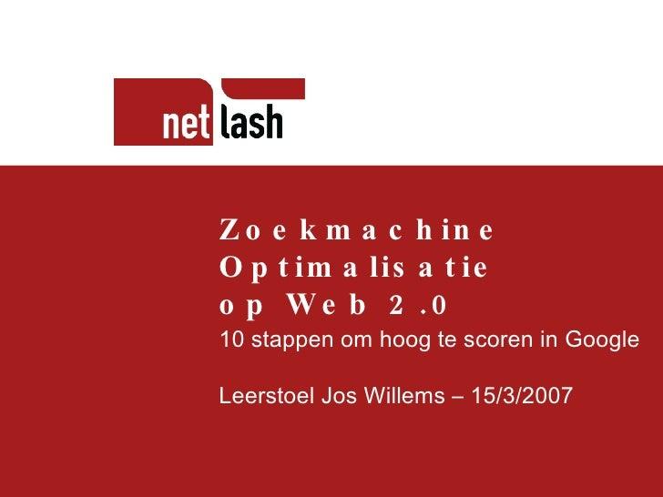 Titel tekst Beschrijving slide Zoekmachine Optimalisatie op Web 2.0 10 stappen om hoog te scoren in Google Leerstoel Jos W...