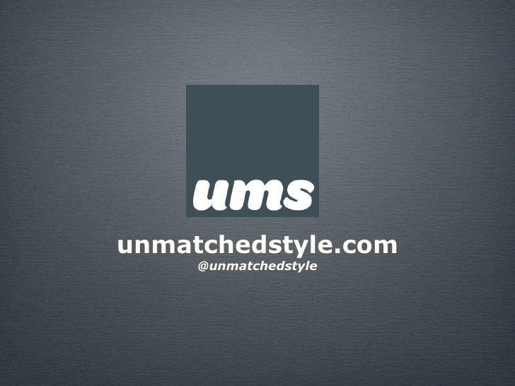 unmatchedstyle.com      @unmatchedstyle