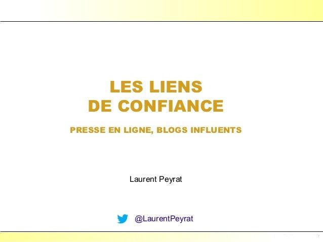LES LIENS   DE CONFIANCEPRESSE EN LIGNE, BLOGS INFLUENTS           Laurent Peyrat            @LaurentPeyrat               ...
