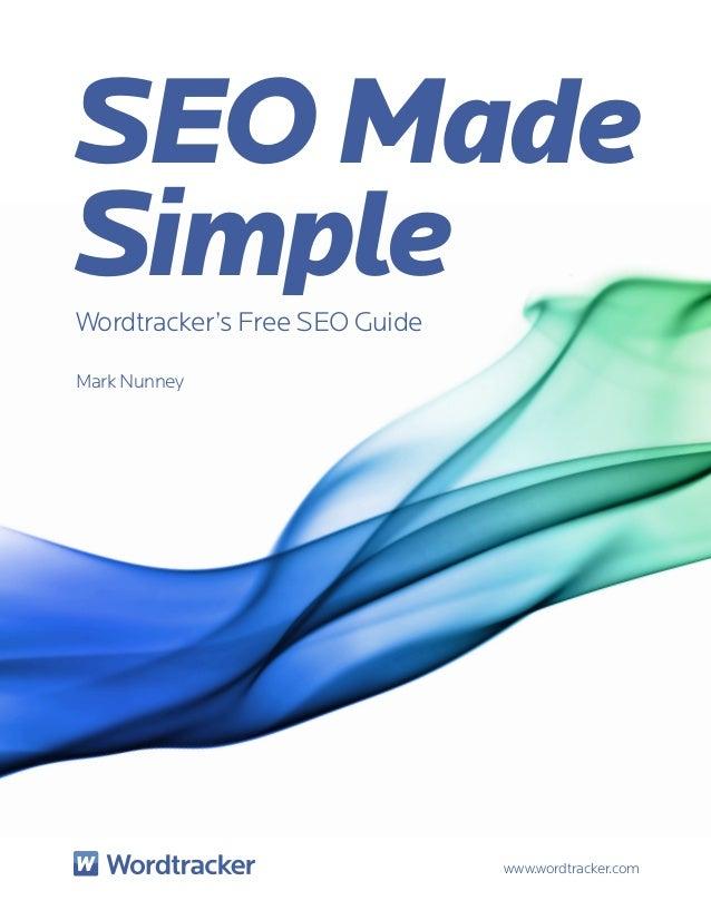 SEO MadeSimpleWordtracker's Free SEO GuideMark Nunney                               www.wordtracker.com