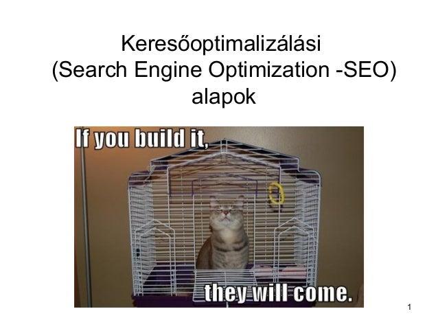Keresőoptimalizálási(Search Engine Optimization -SEO)             alapok                                    1