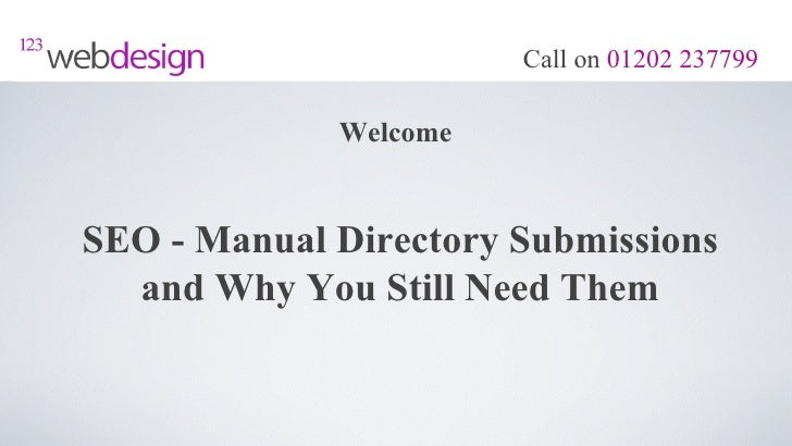 Call on 01202 237799             WelcomeSEO - Manual Directory Submissions  and Why You Still Need Them