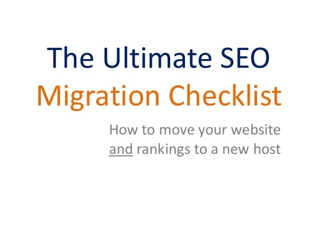 How to move your website and rankings to a new host The Ultimate SEO Migration Checklist