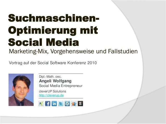 Suchmaschinen- Optimierung mit Social Media Dipl.-Math. oec. Angeli Wolfgang Social Media Entrepreneur cleverUP Solutions ...