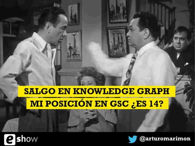 @arturomarimon SALGO EN KNOWLEDGE GRAPH MI POSICIÓN EN GSC ¿ES 14?