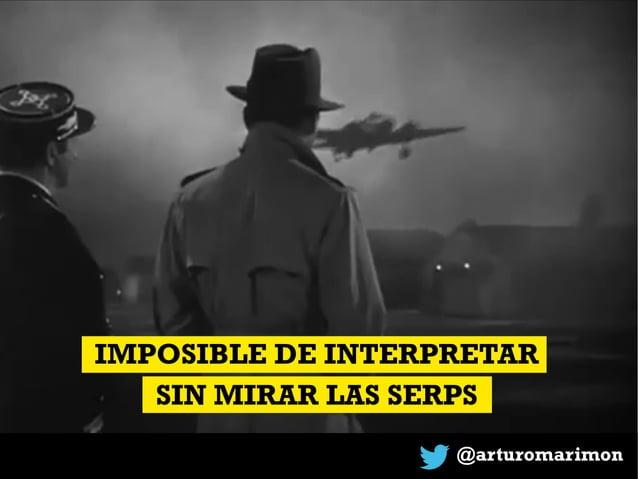 @arturomarimon IMPOSIBLE DE INTERPRETAR SIN MIRAR LAS SERPS