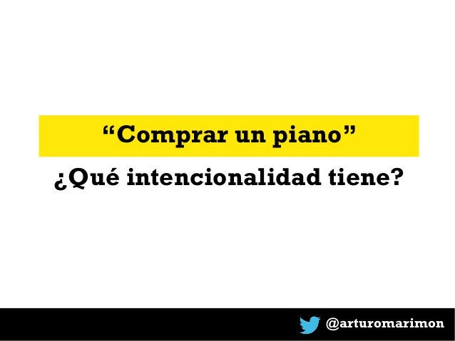 """@arturomarimon """"Comprar un piano"""" ¿Qué intencionalidad tiene?"""