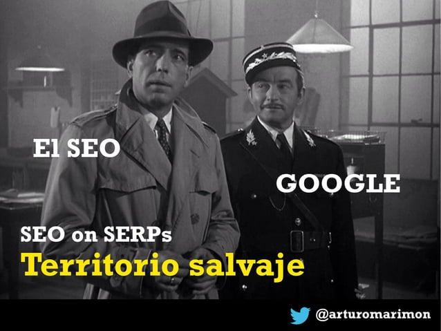 @arturomarimon SEO on SERPs Territorio salvaje El SEO GOOGLE