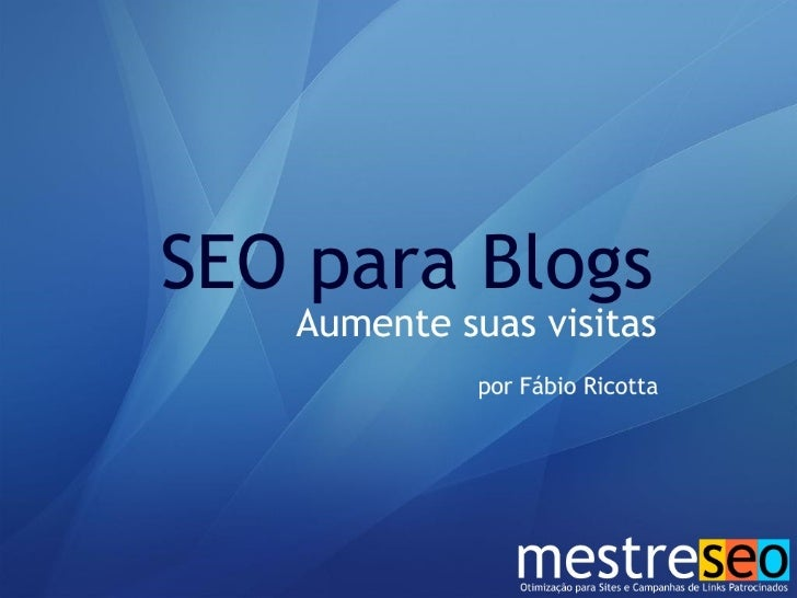 SEO para Blogs Parte 2 Fábio Ricotta - MestreSEO