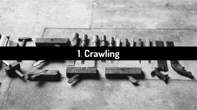 1. Crawling