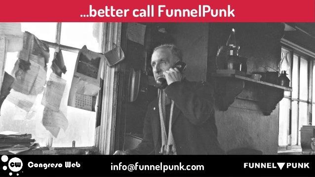 …better call FunnelPunk info@funnelpunk.com