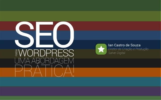Esta é uma iniciativa do grupo  WORDPRESS SALVADOR  Esta apresentação é parte do WordPress Salvador, um grupo que se reúne...