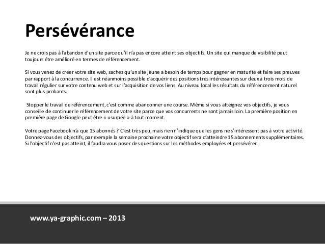 www.ya-graphic.com – 2013 Persévérance Je ne crois pas à l'abandon d'un site parce qu'il n'a pas encore atteint ses object...