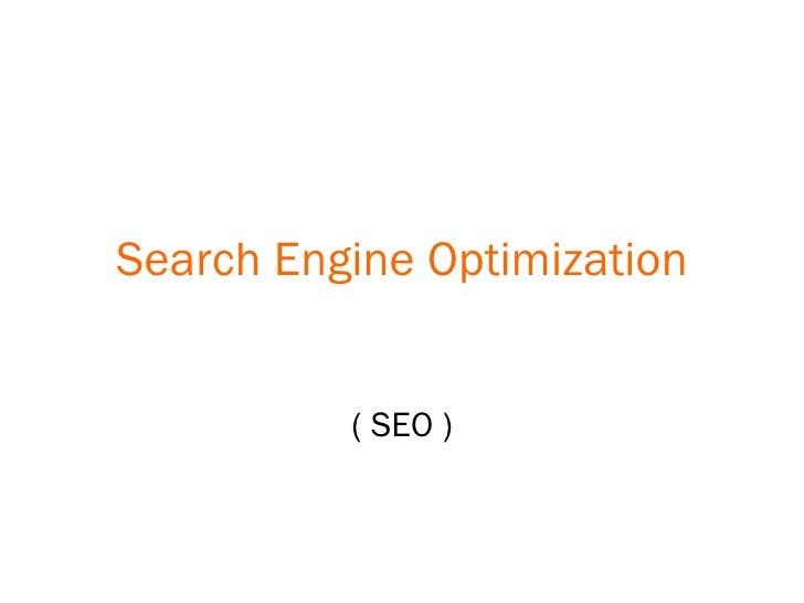 Search Engine Optimization ( SEO )