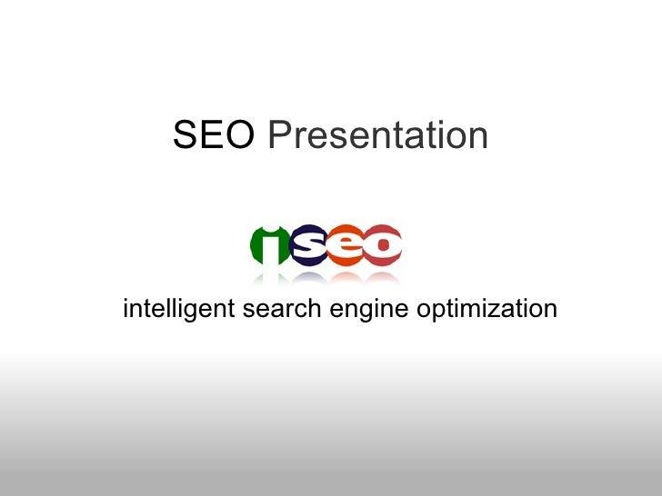 SEO  Presentation intelligent search engine optimization