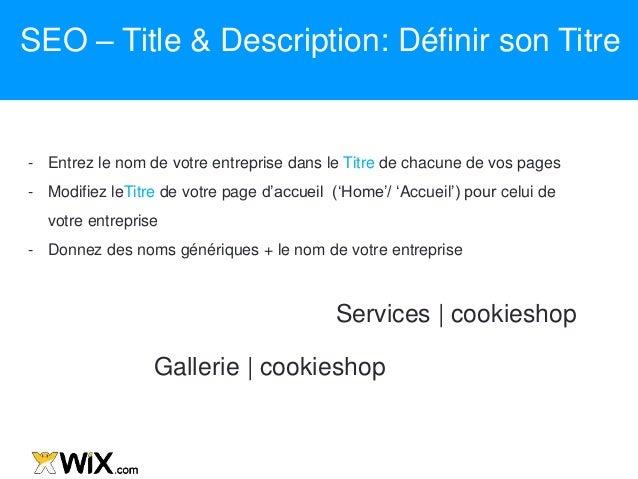 - Entrez le nom de votre entreprise dans le Titre de chacune de vos pages - Modifiez leTitre de votre page d'accueil ('Hom...