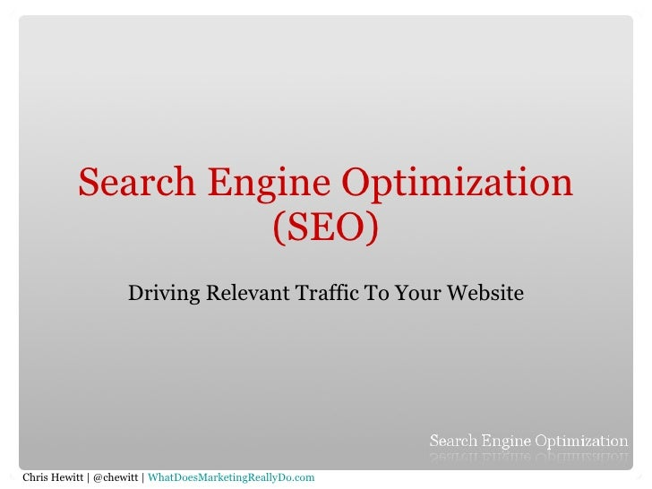 Search Engine Optimization (SEO) Driving Relevant Traffic To Your Website