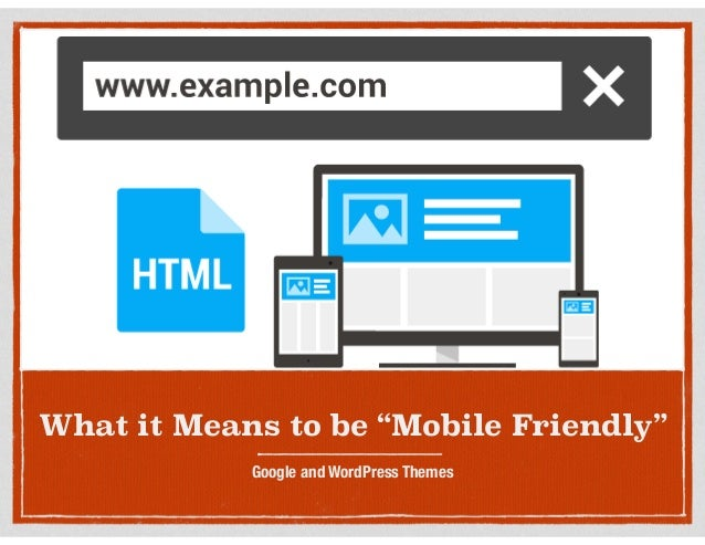 """What it Means to be """"Mobile Friendly"""" Google and WordPress Themes"""