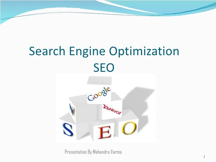 Search Engine Optimization   SEO Presentation By Mahendra Varma