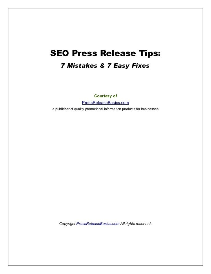 SEO Press Release Tips:     7 Mistakes & 7 Easy Fixes                           Courtesy of                   PressRelease...