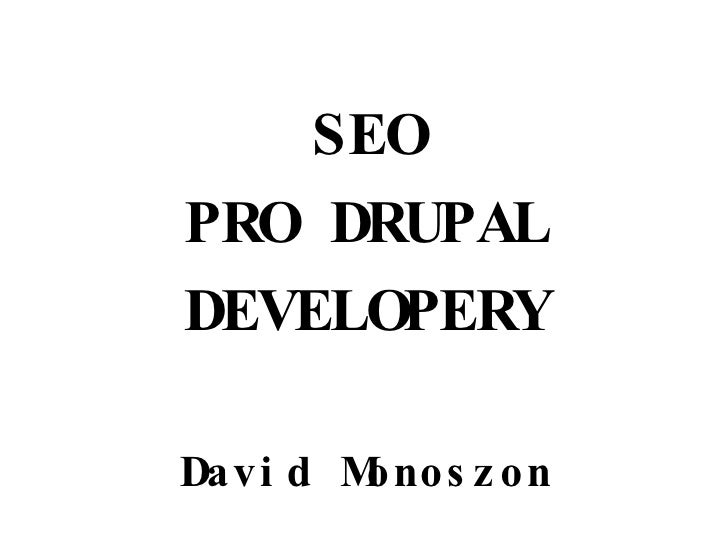 SEO PRO DRUPAL DEVELOPERY David Monoszon