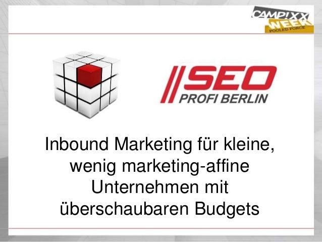 Inbound Marketing für kleine, wenig marketing-affine Unternehmen mit überschaubaren Budgets