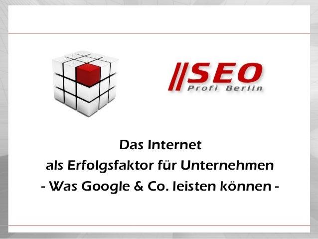 Das Internet als Erfolgsfaktor für Unternehmen- Was Google & Co. leisten können -