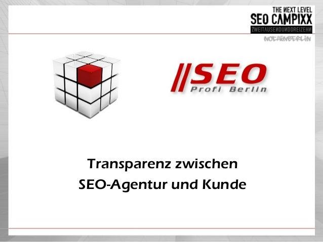 Transparenz zwischenSEO-Agentur und Kunde
