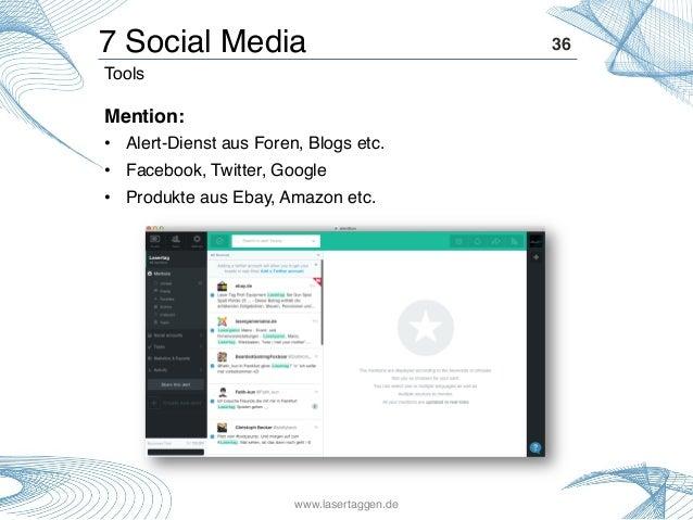 36! Mention: ! • Alert-Dienst aus Foren, Blogs etc.! • Facebook, Twitter, Google! • Produkte aus Ebay, Amazon etc.! Too...