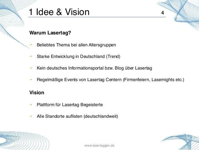 1 Idee & Vision! Warum Lasertag? ! ! Beliebtes Thema bei allen Altersgruppen! ! Starke Entwicklung in Deutschland (Trend)!...