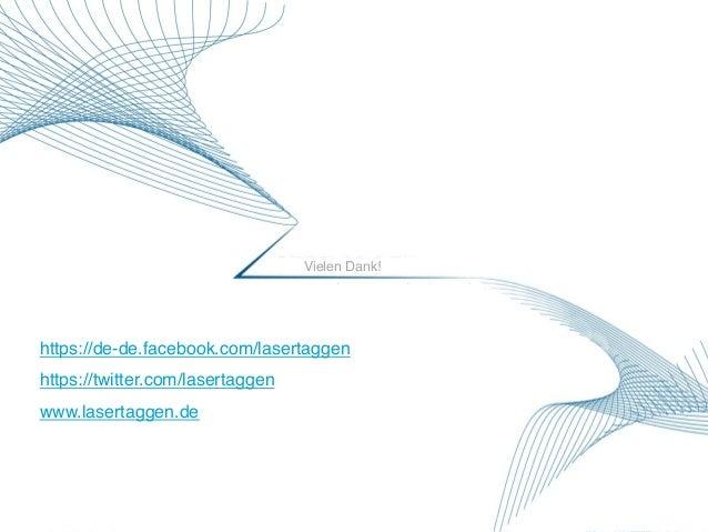 Lasertaggen - !Vielen Dank!! https://de-de.facebook.com/lasertaggen! https://twitter.com/lasertaggen! www.lasertaggen.de! ...