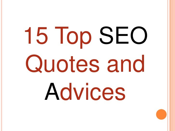 15 Top SEOQuotes and Advices<br />