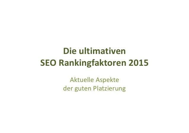 Die ultimativen SEO Rankingfaktoren 2015 Aktuelle Aspekte der guten Platzierung