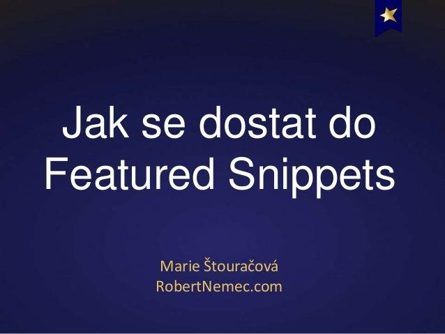 Jak se dostat do Featured Snippets Marie Štouračová RobertNemec.com