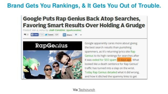 Brand Gets You Rankings, & It Gets You Out of Trouble. Via Techcrunch