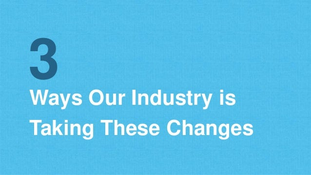 Ways Our Industry is Taking These Changes 3