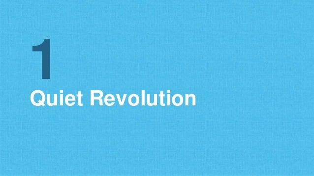 Quiet Revolution 1
