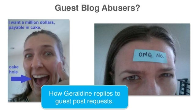 Guest Blog Abusers? How Geraldine replies to guest post requests.
