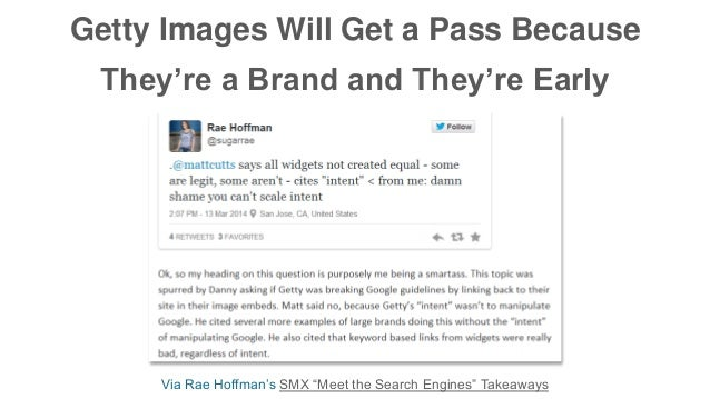 "Getty Images Will Get a Pass Because They're a Brand and They're Early Via Rae Hoffman's SMX ""Meet the Search Engines"" Tak..."